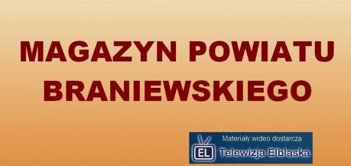Artykuł: Magazyn Powiatu Braniewskiego odc. 16