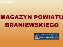 Magazyn Powiatu Braniewskiego odc. 16