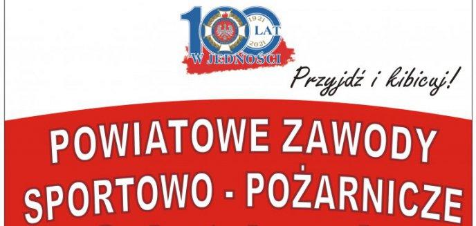 W sobotę Powiatowe Zawody Sportowo-Pożarnicze OSP