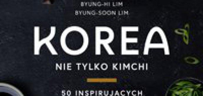 Recenzja: Korea.  Nie tylko kimchi